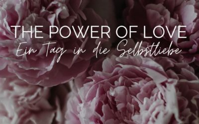 The Power of Love  – Ein Tag in die Selbstliebe